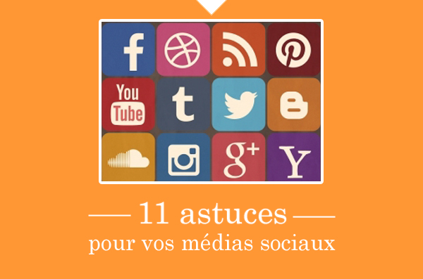 11-astuces-medias-sociaux-communication-marketing