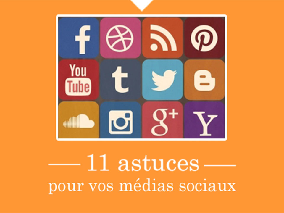 11 astuces pour les médias sociaux